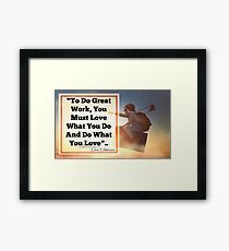 LOVE WHAT YOU DO Framed Print