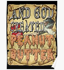 AND GOD CREATED PEANUT BUTTER Poster