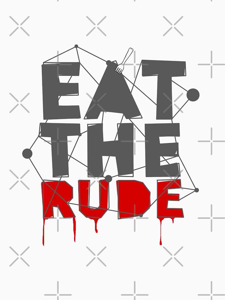 Eat the Rude | Unisex T-Shirt