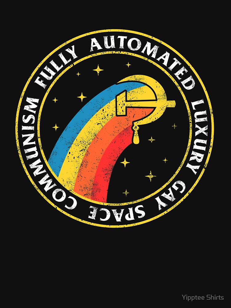 Fully Automated Luxury Gay Space Communism by dumbshirts