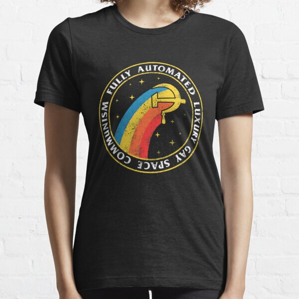 Fully Automated Luxury Gay Space Communism Essential T-Shirt