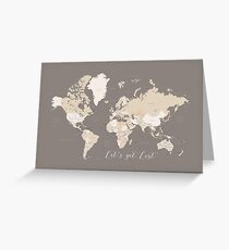 Let's get lost world map in brown Greeting Card