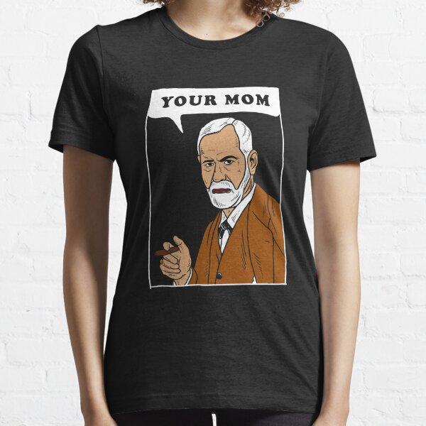 Your Mom - Freud Essential T-Shirt