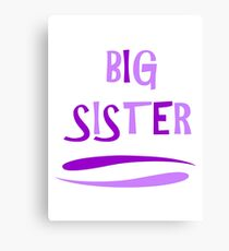 BIG SISTER Canvas Print