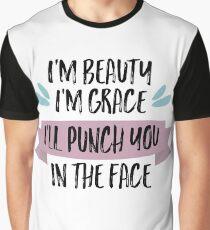 i'm beauty i'm grace Graphic T-Shirt