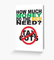 How Much Money Do The Rich Need? - No Tax Cuts Greeting Card