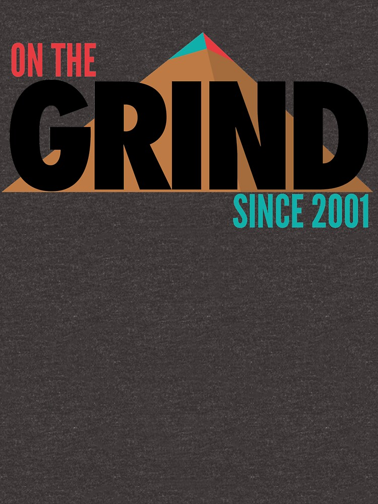 On The Grind Since 2001 (Throwback) by Pelicaine