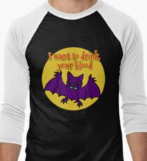 FUNNY BAT I WANT TO DRINK YOUR BLOOD Men's Baseball ¾ T-Shirt