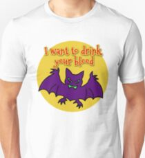 FUNNY BAT I WANT TO DRINK YOUR BLOOD T-Shirt