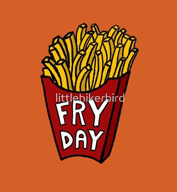Fryday Friday Fries by littlehikerbird