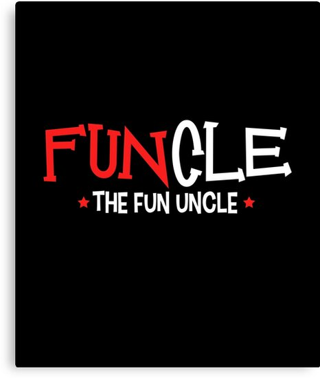 Funcle The Fun Uncle Funny Uncle Gift by Koffeecrisp