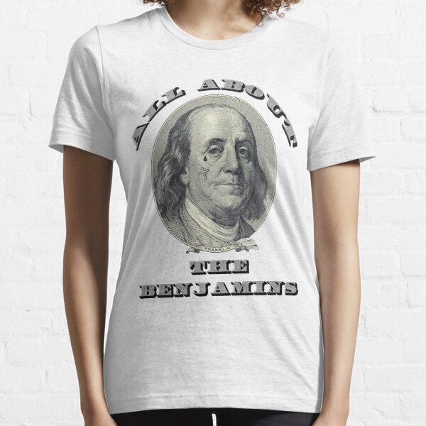 All About The Benjamins Essential T-Shirt