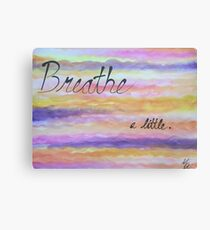 """Breathe a Little"" - Watercolor Painting (PaintingTherapy) Canvas Print"