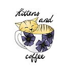 Kittens and Coffee by julieerindesign