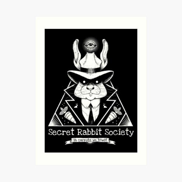 The Secret Rabbit Society Art Print