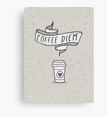 Coffee Diem Caffeine Addict Canvas Print