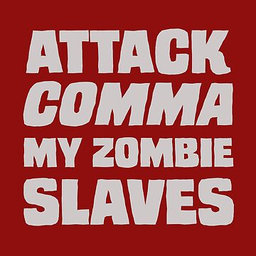 """""""Attack COMMA My Zombie Slaves"""" by PatriciaLupien"""