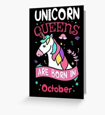 Unicorn Queens are born in October Greeting Card