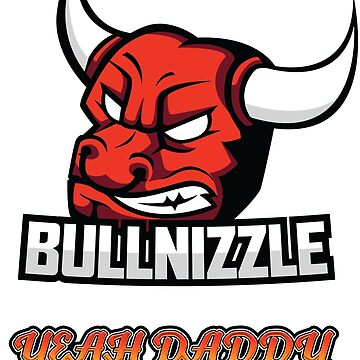 BullNizzle Yeah Daddy EXCLUSIVE by jyles