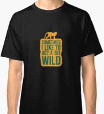 Sometimes I Like To Act A Bit Wild - Monkey, Monkey Lovers, Wild Animal, Funny Classic T-Shirt