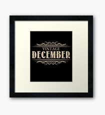 Unique Gag Birthday Gifts Vintage December Birthday Framed Print