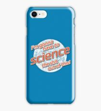 I'm gonna have to Science the shit out of this! - The Martian iPhone Case/Skin