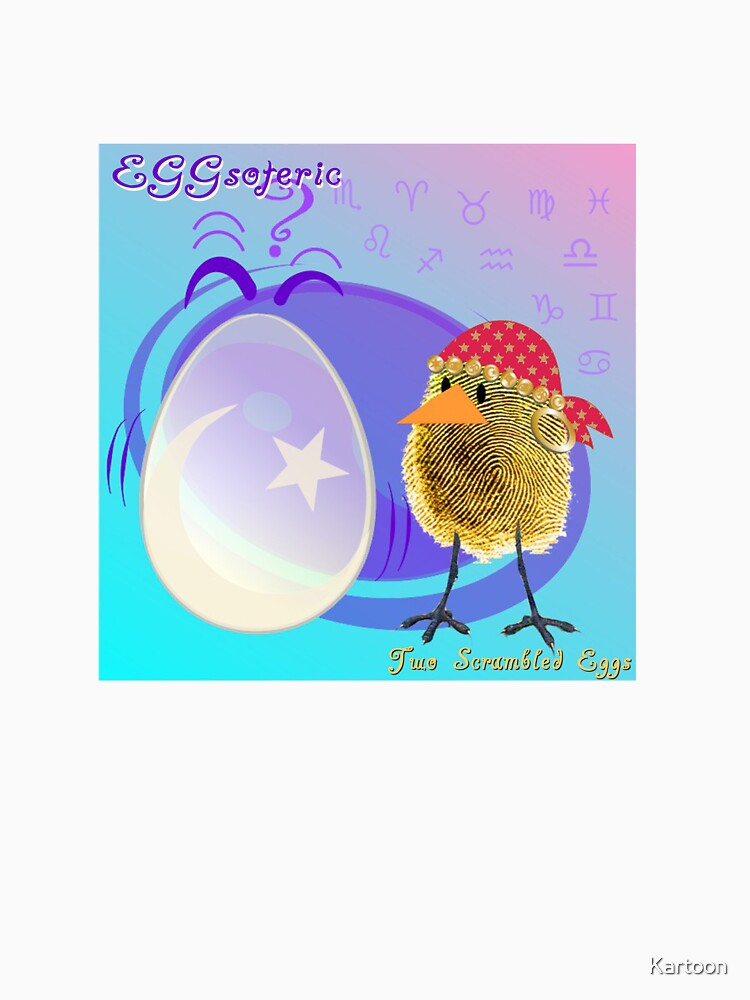Two Scrambled Eggs - EGGsoteric by Kartoon