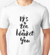 PJs and Tea and Blankety and You T-Shirt
