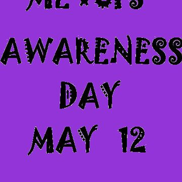 CFS Me Awareness Day  by ginnymac