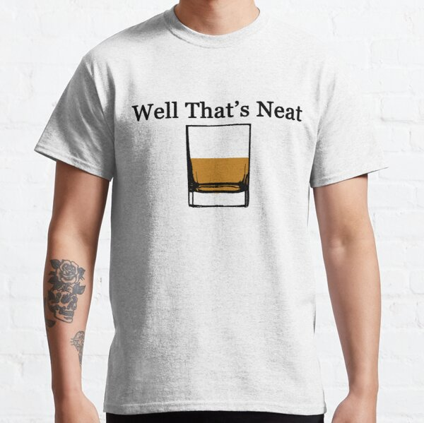 Well That's Neat Classic T-Shirt