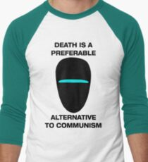 Death is a Preferable Alternative to Communism Men's Baseball ¾ T-Shirt