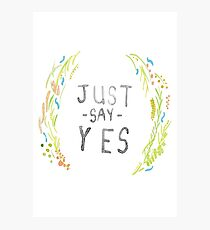 Just Say Yes - Zoella Photographic Print