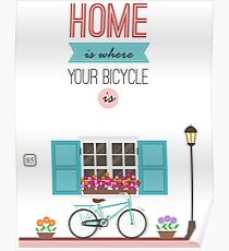 Home slogan with bicycle Poster
