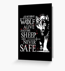 Leave one wolf alive and the sheep are never safe Greeting Card