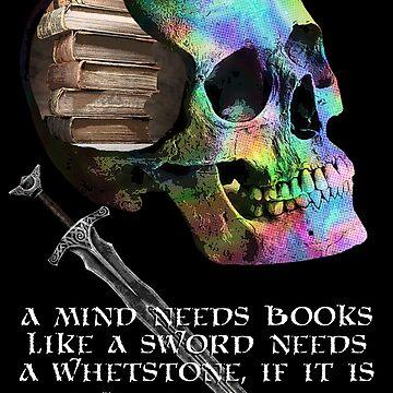 A Mind Needs Books... by SigilSorcery