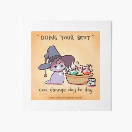 Doing Your Best - Stickers/Posters - 3 Art Board Print
