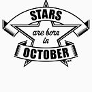 Stars are born in October (Birthday Present / Birthday Gift / Black) by MrFaulbaum