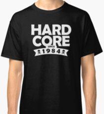 HARDCORE SINCE 1984  Classic T-Shirt
