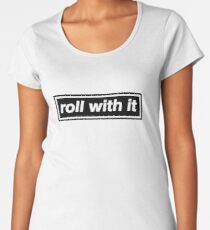 Roll With It - OASIS Band Tribute Premium Scoop T-Shirt