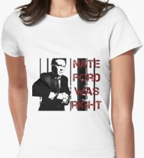 Nate Ford Was Right Women's Fitted T-Shirt