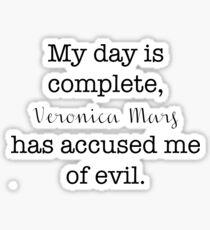 Veronica Mars has accused me of evil - quote Sticker