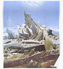 The Sea of Ice or The Wreck of Hope by Caspar David Friedrich Poster
