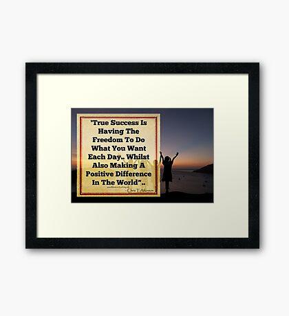 TRUE SUCCESS Framed Print