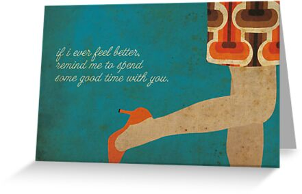 If i ever feel better... by Lorena Vigil-Escalera