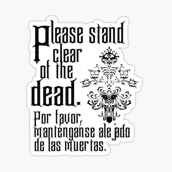Please stand clear of the dead - haunted mansion parody Sticker