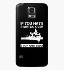 If You Hate Starting Over... Fitness Motivation Merch Case/Skin for Samsung Galaxy
