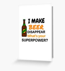 i make beer disappear Greeting Card