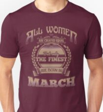 Women Created Equal The Finest Are Born In March Birthday Design T-Shirt