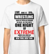 ONE NIGHT OF EXTREME  Classic T-Shirt
