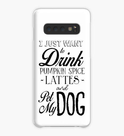 Ich möchte nur Kürbis Spice Lattes trinken und Pet My Dog Hülle & Klebefolie für Samsung Galaxy